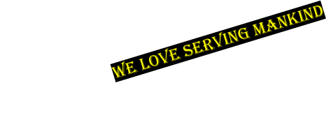 We love Serving ManKind
